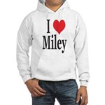 I Love Miley Hooded Sweatshirt