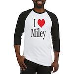 I Love Miley Baseball Jersey