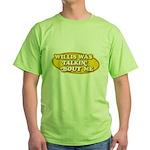 Willis Was Talkin Bout Me Green T-Shirt