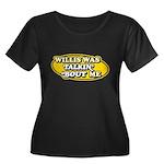 Willis Was Talkin Bout Me Women's Plus Size Scoop