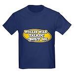 Willis Was Talkin Bout Me Kids Dark T-Shirt