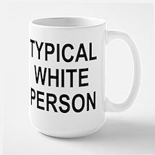 """Typical White Person"" Mug"