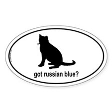 Got Russian Blue? Oval Decal