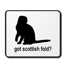 Got Scottish Fold? Mousepad