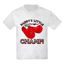 ...Daddy`s Little Champ!... T-Shirt