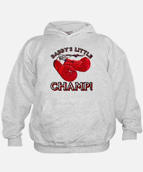 ...Daddy`s Little Champ!... Hoodie