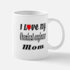 I Love My CHEMICAL ENGINEER Mom Mug