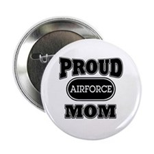 """Proud Airforce Mom 2.25"""" Button"""
