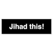 Jihad This bumper sticker