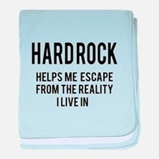 Hard Rock Helps me escape from the re baby blanket