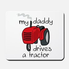 Daddy Drives A Tractor Mousepad