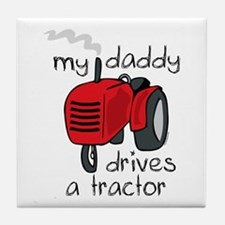 Daddy Drives A Tractor Tile Coaster