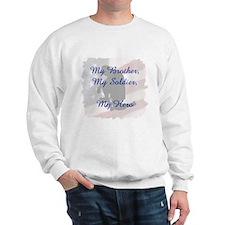 My Brother, My Hero Sweatshirt