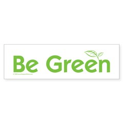 Be Green Bumper Sticker (10 pk)