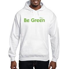 Be Green Hoodie