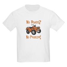 No Roads No Problem ATV T-Shirt