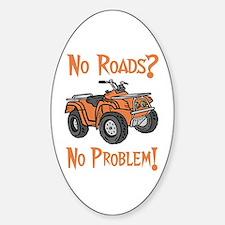 No Roads No Problem ATV Oval Decal