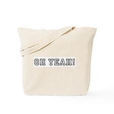 Oh YeAh! Tote Bag