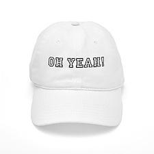 Oh YeAh! Baseball Cap
