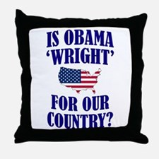 Is Obama 'Wright'? Throw Pillow
