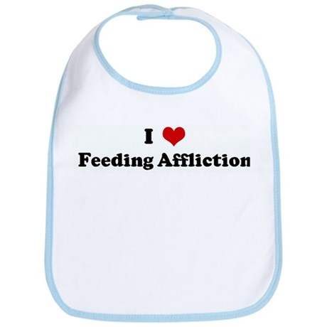 I Love Feeding Affliction Bib