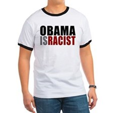 Obama Is Racist T