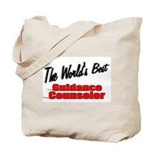 """"""" The World's Best Guidance Counselor"""" Tote Bag"""