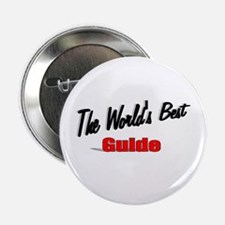 """""""The World's Best Guide"""" 2.25"""" Button"""