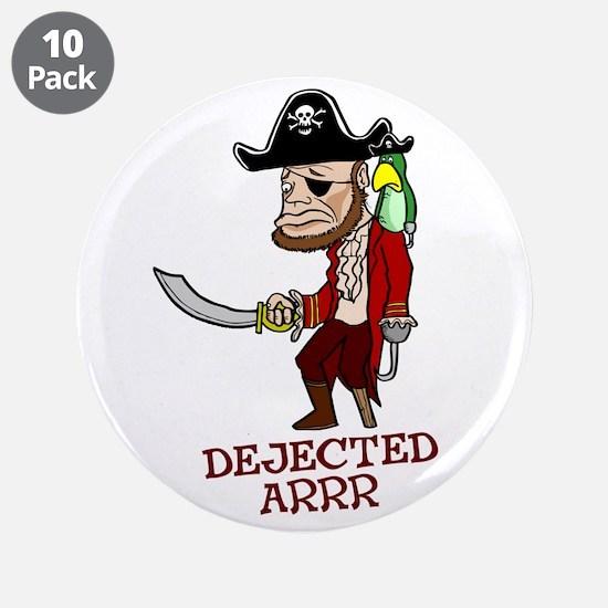 """Dejected Arrr 3.5"""" Button (10 pack)"""