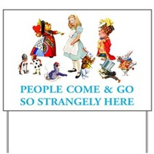 PEOPLE COME & GO Yard Sign