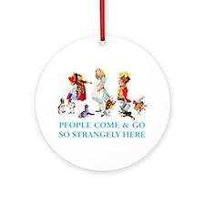 PEOPLE COME & GO Ornament (Round)