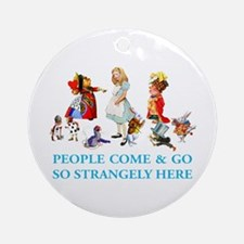 PEOPLE COME & GO Ornament (Round)