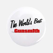 """""""The World's Best Gunsmith"""" 3.5"""" Button"""