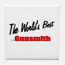"""""""The World's Best Gunsmith"""" Tile Coaster"""