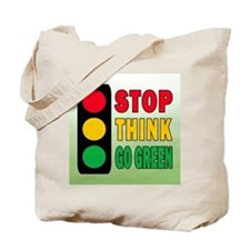 STOP THINK GO GREEN Tote Bag