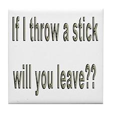 If I Throw a Stick... Tile Coaster