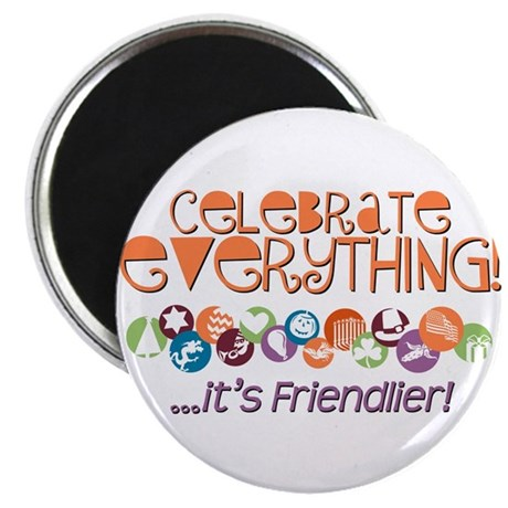 """Celebrate Everything 2.25"""" Magnet (10 pack)"""