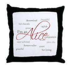 I'm an Alice Throw Pillow