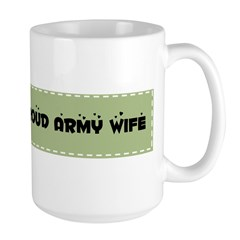Proud Army Wife Large Mug