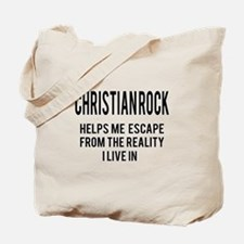 Christian Rock Helps me escape from the r Tote Bag