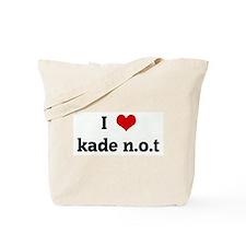 I Love kade n.o.t Tote Bag