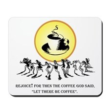 Rejoice! Coffee God Mousepad