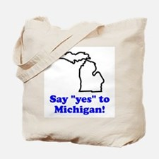 Say Yes to Michigan Tote Bag
