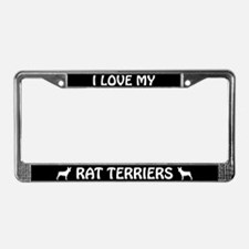I Love My Rat Terriers (PLURAL) License Frame