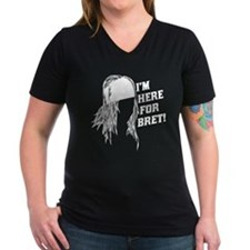 I'm here for Bret- Shirt