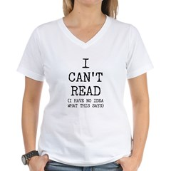 I Can't Read Women's V-Neck T-Shirt