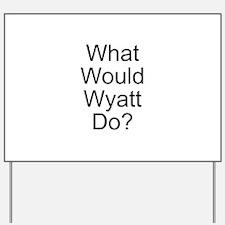 Wyatt Yard Sign