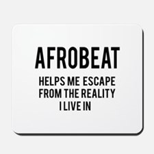 Afrobeat Helps me escape from the realit Mousepad