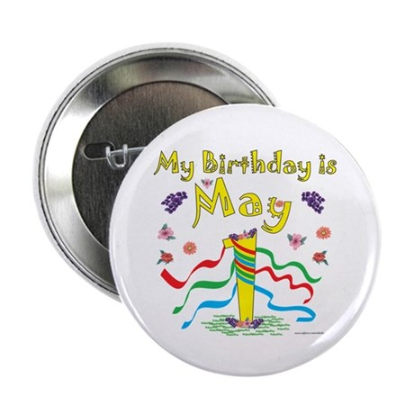 """May Day May 1st Birthday 2.25"""" Button"""