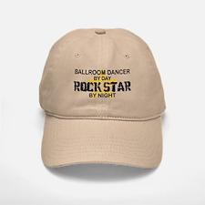 Ballroom Dancer Rock Star by Night Baseball Baseball Cap